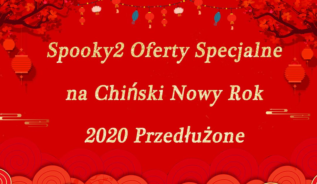 Spooky2 Oferty Specjalne na Chiński Nowy Rok 2020 Przedłużone