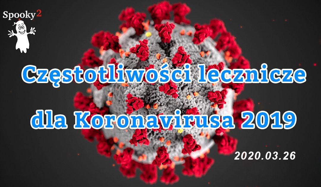 Częstotliwości lecznicze dla Koronavirusa 2019-2020.03.26